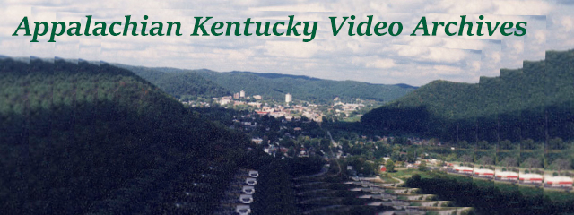 Appalachian Kentucky Video Archives