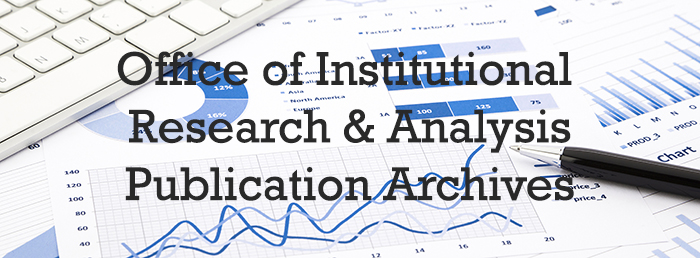 Office of Institutional Research & Analysis Publication Archives