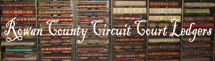 Rowan County Circuit Court Ledgers