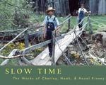 Slow Time : The Works of Charley, Noah & Hazel Kinney