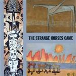 The Strange Horses Came