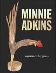 Minnie Adkins: Against the Grain