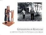 Generations of Kentucky: An Exhibition of Folk Art with Photographs by Guy Mendes