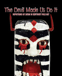 The Devil Made Us Do It: Depictions of Satan in Kentucky Folk Art by Kentucky Folk Art Center