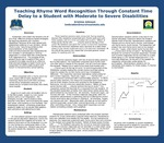 Teaching Rhyme Word Recognition Through Constant Time Delay to a Student with Moderate to Severe Disabilities